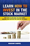 Learn how to invest in the stock market: First steps to learn about the stock market, overcome your fears and start investing your money!