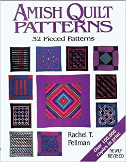 Amish Quilt Patterns: 32 Pieced Patterns: Rachel T. Pellman ... : quilt books amazon - Adamdwight.com