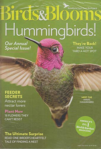 Birds & Blooms June/July 2019 Hummingbirds! Our Annual Special Issue