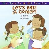Let's Eat!/A Comer! (My Family: Mi Familia)
