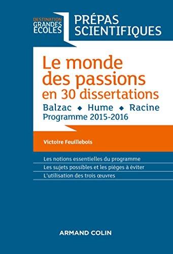 [Best] Le monde des passions en 30 dissertations - Prépas scientifiques: Balzac - Hume - Racine - Programm [W.O.R.D]