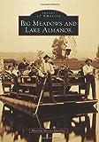 Big Meadows and Lake Almanor, Marilyn Morris Quadrio, 1467132292