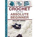 Crochet for the Absolute Beginner (The Absolute Beginner series)