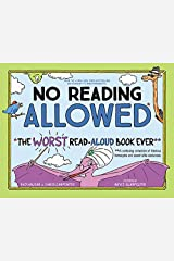 No Reading Allowed: The WORST Read-Aloud Book Ever Kindle Edition