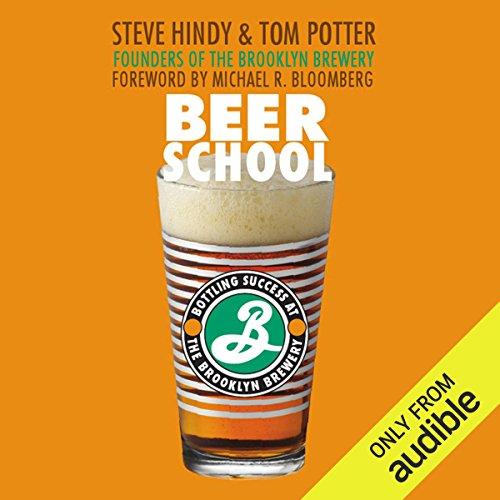 Beer School: Bottling Success at the Brooklyn Brewery by Audible Studios
