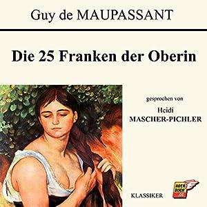 Die 25 Franken der Oberin Hörbuch