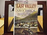 The Last Valley, A. B. Guthrie, 0395218993