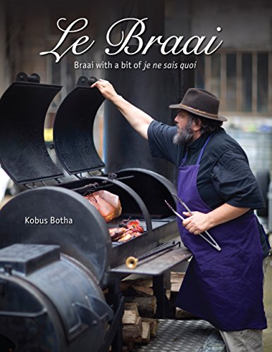 Le Braai – Braai with a bit of je ne sais quoi by Kobus Botha