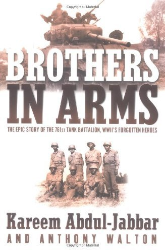 Brothers in Arms: THE EPIC STORY OF THE 761ST TANK BATTALION, WWII'S FORGOTTEN HEROES (English Edition)