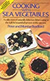 Cooking with Sea Vegetables, Peter Bradford and Montse Bradford, 0892812834