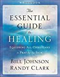 img - for The Essential Guide to Healing Workbook: Equipping All Christians to Pray for the Sick book / textbook / text book
