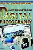 Career Building Through Digital Photography, Rick Doble, 1404219412