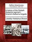 A History of the Sixtieth Alabama Regiment, Lewellyn Adolphus Shaver, 1275621414