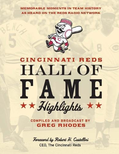 - Cincinnati Reds Hall of Fame Highlights: Memorable Moments in Team History as Heard on the Reds Radio Network