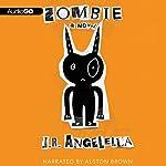 Zombie: A Novel | J. R. Angelella