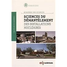 SCIENCES DU DÉMANTÈLEMENT DES INSTALLATIONS NUCLÉAIRES + CD