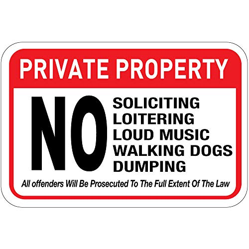 (Private Property No Soliciting Loitering Loud Music Dumping Metal Sign 7 in x 10 in Custom Warning & Saftey Sign Pre-drilled Holes for Easy mounting)