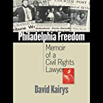Philadelphia Freedom: Memoir of a Civil Rights Lawyer | David Kairys