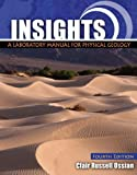Insights : A Laboratory Manual for Physical Geology, Ossian, Clair, 0757572081