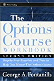 img - for The Options Course Workbook: Step-by-Step Exercises and Tests to Help You Master the Options Course book / textbook / text book