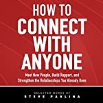 How to Connect with Anyone : Meet New People, Build Rapport, and Strengthen the Relationships You Already Have | Steven Pavlina