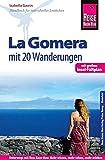 Reise Know-How Reiseführer La Gomera - Mit 20 Wanderungen und Faltplan