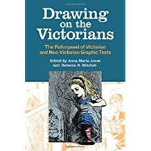 Drawing on the Victorians: The Palimpsest of Victorian and Neo-Victorian Graphic Texts