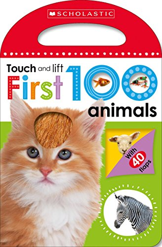 First 100 Animals (Scholastic Early Learners: Touch and Lift) -