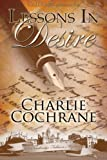 Lessons in Desire, Charlie Cochrane, 1605047414
