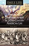 Nature and the Environment in Twentieth-Century American Life, Brian Black, 0313332002