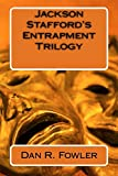 Jackson Stafford's Entrapment Trilogy