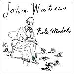 Role Models   John Waters