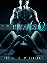 At His Request 2 - Dominated By The Billionaire (A BDSM Erotic Romance)