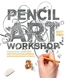 Book Cover: Pencil Art Workshop: Techniques, Ideas, and Inspiration for Drawing and Designing with Pencil