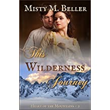 This Wilderness Journey (Heart of the Mountains Book 2)