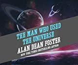 Man Who Used the Universe, The
