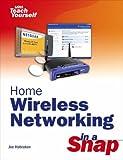 Home Wireless Networking in a Snap, Joe Habraken, 0672327023