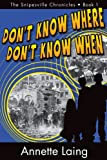 Don't Know Where, Don't Know When (The Snipesville Chronicles Book 1)