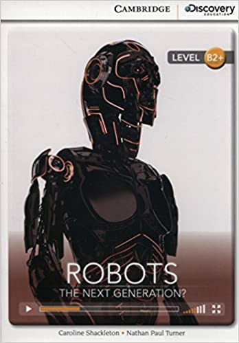 Book Robots: The Next Generation? High Intermediate Book with Online Access (Cambridge Discovery Interactive Readers)