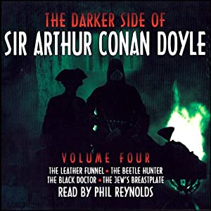 The Darker Side of Sir Arthur Conan Doyle: Volume 4 Audiobook