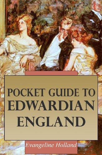 Pocket Guide to Edwardian England (Edwardian Era)