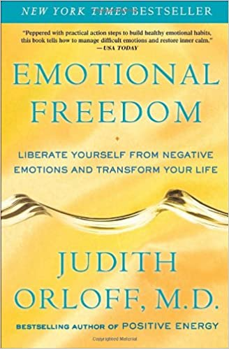 Emotional Freedom: Liberate Yourself From Negative Emotions And