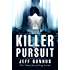 Killer Pursuit: An Allison McNeil Thriller