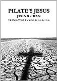 Pilate's Jesus, Jeong Chan, 0893041432