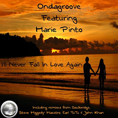 Ill Never Fall In Love Again Original Mix By Ondagroove Featuring