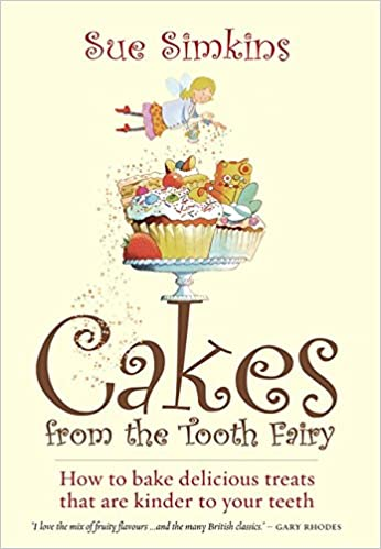 Cakes from the Tooth Fairy: How to bake delicious treats that are kinder to your teeth