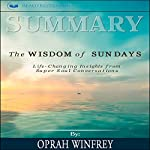Summary: The Wisdom of Sundays: Life-Changing Insights from Super Soul Conversations | Readtrepreneur Publishing