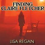 Finding Claire Fletcher | Lisa Regan