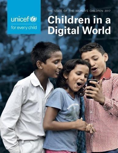 State of the World's Children 2017: Children in a Digital World