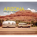 Arizona Then and Now®: People and Places